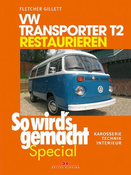 VW Transporter T2 restaurieren (So wirds gemacht Special Band 6)
