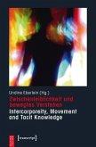 Zwischenleiblichkeit und bewegtes Verstehen - Intercorporeity, Movement and Tacit Knowledge