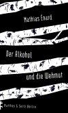 Der Alkohol und die Wehmut