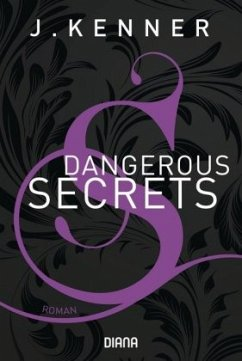 Dangerous Secrets / Dallas & Jane Bd.3 - Kenner, J.