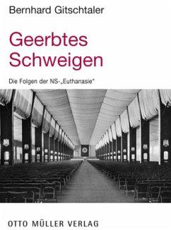 Geerbtes Schweigen - Gitschtaler, Bernhard