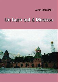 Un burnout à Moscou