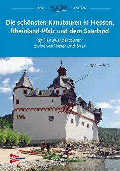 Die schönsten Kanutouren in Hessen, Rheinland-P...