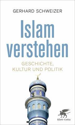 Islam verstehen (eBook, ePUB) - Schweizer, Gerhard