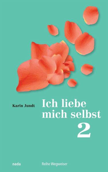 Ich liebe mich selbst 2 von Karin Jundt - Buch - buecher.de