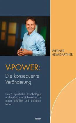 V-Power: Die konsequente Veränderung - Heimgartner, Werner