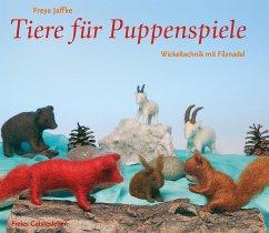 Tiere für Puppenspiele - Jaffke, Freya