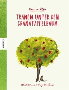 Tränen unter dem Granatapfelbaum - Altin, Vanessa