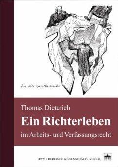 Ein Richterleben - Dieterich, Thomas