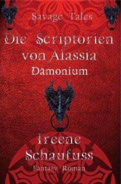 Die Scriptorien von Alassia 1 - Dämonium - Schaufuß, Ireene