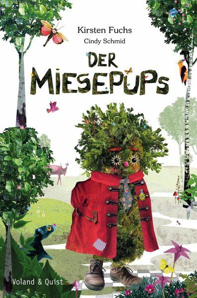 Der Miesepups - Fuchs, Kirsten