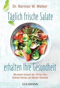 Täglich frische Salate erhalten Ihre Gesundheit (eBook, ePUB) - Walker, Norman W.
