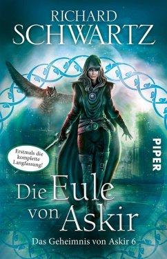 Die Eule von Askir. Die komplette Fassung / Das Geheimnis von Askir Bd.6 (eBook, ePUB) - Schwartz, Richard