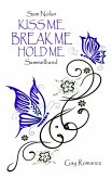 Kiss me - Break me - Hold me (eBook, ePUB)