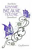 Kiss me - Break me - Hold me (eBook, ePUB)