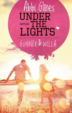 Under the Lights - Gunner und Willa / Field party Bd.2 (eBook, ePUB) - Glines, Abbi