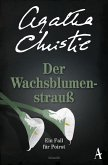 Der Wachsblumenstrauß / Ein Fall für Hercule Poirot Bd.28 (eBook, ePUB)