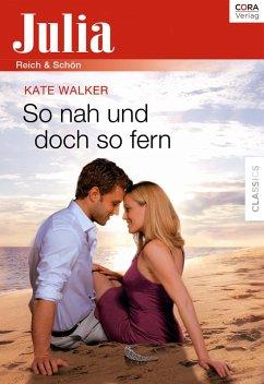 So nah und doch so fern (eBook, ePUB) - Walker, Kate