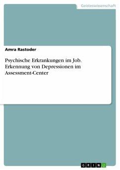 Psychische Erkrankungen im Job. Erkennung von Depressionen im Assessment-Center (eBook, PDF)
