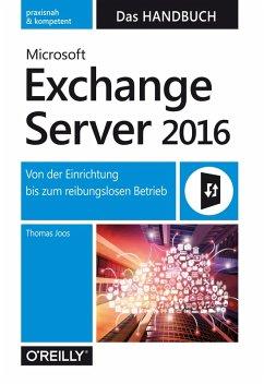 Microsoft Exchange Server 2016 - Das Handbuch (eBook, ePUB) - Joos, Thomas