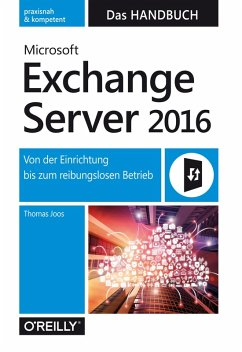 Microsoft Exchange Server 2016 - Das Handbuch (eBook, PDF) - Joos, Thomas