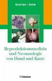 Reproduktionsmedizin und Neonatologie von Hund und Katze (eBook, PDF)