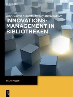 Innovationsmanagement in Bibliotheken (eBook, ePUB) - Fingerle, Birgit Inken; Mumenthaler, Rudolf