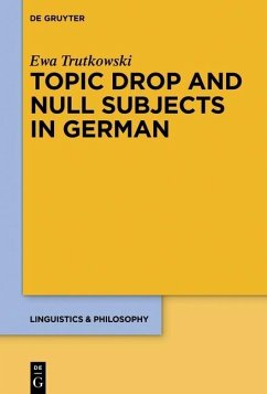 Topic Drop and Null Subjects in German (eBook, ePUB) - Trutkowski, Ewa
