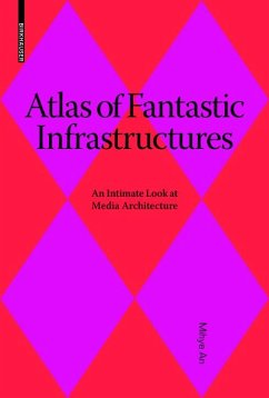 Atlas of Fantastic Infrastructures (eBook, PDF) - An, Mihye