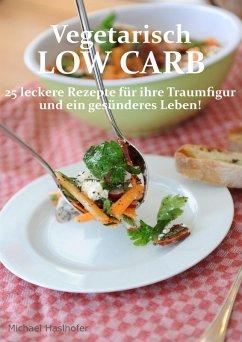 Vegetarisch Low Carb (eBook, ePUB)