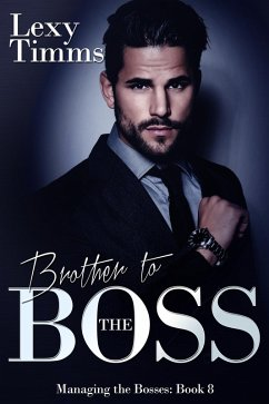 Brother to the Boss (Managing the Bosses Series, #8) (eBook, ePUB)
