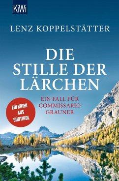 Die Stille der Lärchen / Commissario Grauner Bd.2 - Koppelstätter, Lenz