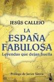 La España fabulosa (Leyendas que dejan huella)