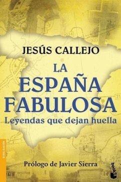 La España fabulosa (Leyendas que dejan huella) - Callejo, Jesús