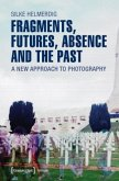 Fragments, Futures, Absence and the Past