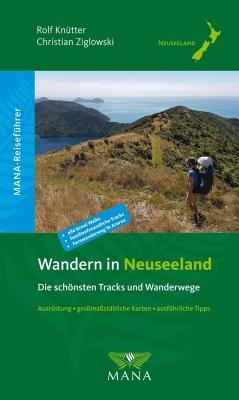 Wandern in Neuseeland - Die schönsten Tracks und Wanderwege - Knütter, Rolf; Ziglowski, Christian