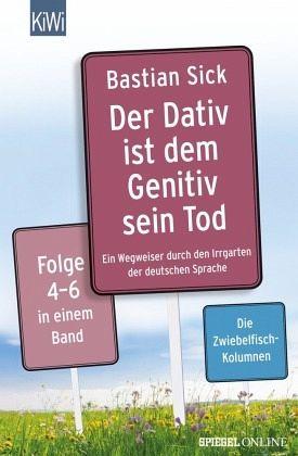 Der Dativ ist dem Genitiv sein Tod Folge 4-6 - Sick, Bastian