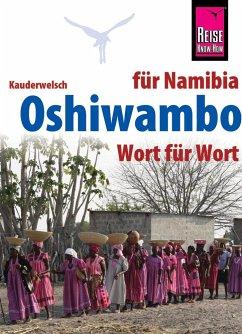 Reise Know-How Sprachführer Oshiwambo - Wort für Wort (für Namibia) - Ndengu, Esther; Ndengu, Gabriel