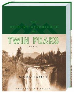 Die geheime Geschichte von Twin Peaks (Limitierte Auflage) - Frost, Mark