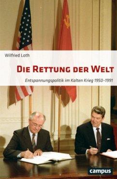 Die Rettung der Welt - Loth, Wilfried