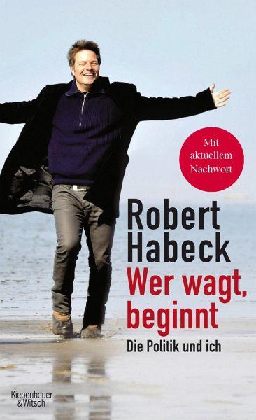 Wer wagt, beginnt - Habeck, Robert
