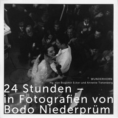 24 Stunden - in Fotografien von Bodo Niederprüm