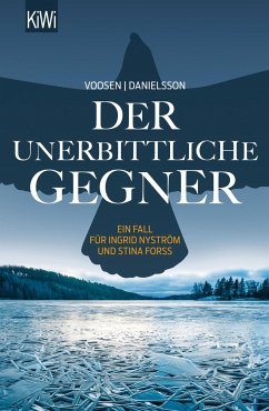 Der unerbittliche Gegner / Ingrid Nyström & Stina Forss Bd.5 - Voosen, Roman; Danielsson, Kerstin S.