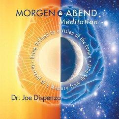 Morgen- und Abendmeditation, Audio-CD - Dispenza, Joe