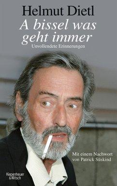 A bissel was geht immer - Dietl, Helmut