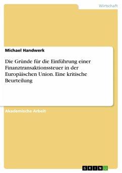 Die Gründe für die Einführung einer Finanztransaktionssteuer in der Europäischen Union. Eine kritische Beurteilung