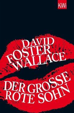 Der große rote Sohn - Wallace, David Foster