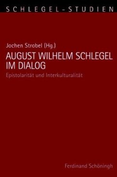 August Wilhelm Schlegel im Dialog - Strobel, Jochen