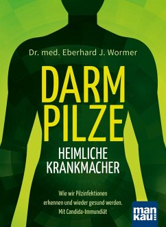 Darmpilze - heimliche Krankmacher (eBook, PDF) - Wormer, Eberhard J.