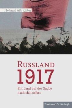 Rußland 1917 - Altrichter, Helmut